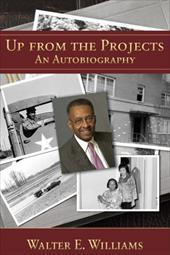 Up from the Projects: An Autobiography - Williams, Walter E.