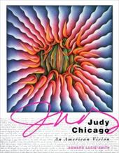 Judy Chicago: An American Vision - Lucie-Smith, Edward