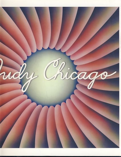 Judy Chicago. Catalog of an exhibition in Washington, D.C. at the National Museum of Women in the Arts, Oct. 11, 2002 to January 5, 2003. Edited by Elizabeth A. Sackler. Photography by Donald Woodman. - Chicago, Judy