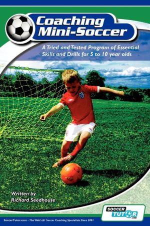 Coaching Mini Soccer - Richard Seedhouse
