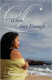 When Love Isn'T Enough - Stephanie Casher
