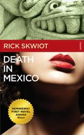 Death in Mexico - Skwiot, Rick