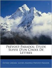 PraVost-Paradol - Octave GraArd, Lucien Anatole Prvost-Paradol