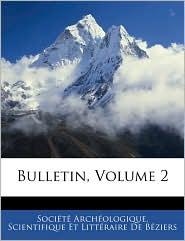 Bulletin, Volume 2 - Scientifique E SociaTa ArchaOlogique