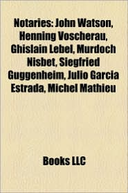 Notaries: Jennifer Lopez, Notary public, Civil law notary, Cola di Rienzo, Deolindo Bittel, David Nuttall, Torcaso v. Watkins, John Watson - Source: Wikipedia
