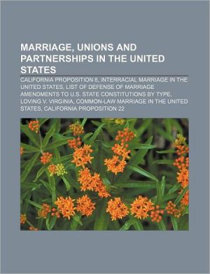 Marriage, Unions And Partnerships In The United States - Books Llc (Editor), Books Group (Editor)