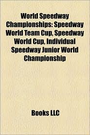World Speedway Championships - Books Llc (Editor), Books Group (Editor)