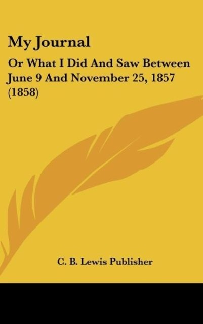 My Journal als Buch von C. B. Lewis Publisher - Kessinger Publishing, LLC