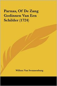 Parnas, Of De Zang Godinnen Van Een Schilder (1724) - Willem Van Swaanenburg