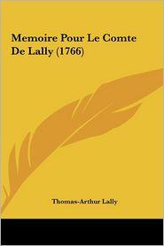 Memoire Pour Le Comte De Lally (1766) - Thomas-Arthur Lally