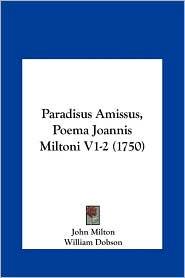 Paradisus Amissus, Poema Joannis Miltoni V1-2 (1750) - John Milton, William Dobson