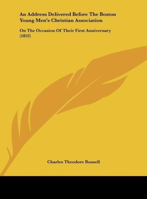 An Address Delivered Before The Boston Young Men´s Christian Association als Buch von Charles Theodore Russell - Kessinger Publishing, LLC