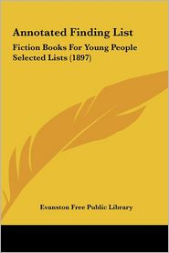 Annotated Finding List: Fiction Books for Young People Selected Lists (1897)