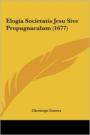 Elogia Societatis Jesu Sive Propugnaculum (1677)