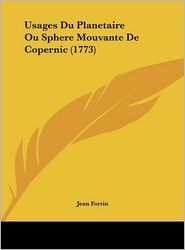 Usages Du Planetaire Ou Sphere Mouvante de Copernic (1773)