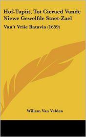 Hof-Tapiit, Tot Cieraed Vande Niewe Gewelfde Staet-Zael: Van't Vriie Batavia (1659) - Willem Van Velden