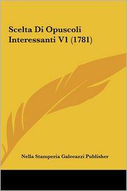 Scelta Di Opuscoli Interessanti V1 (1781)