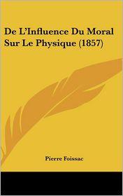 de L'Influence Du Moral Sur Le Physique (1857)