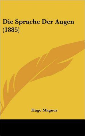 Die Sprache Der Augen (1885) - Hugo Magnus