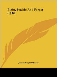 Plain, Prairie and Forest (1876)