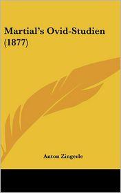 Martial's Ovid-Studien (1877) - Anton Zingerle