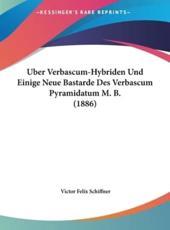 Uber Verbascum-Hybriden Und Einige Neue Bastarde Des Verbascum Pyramidatum M. B. (1886) - Victor Felix Schiffner