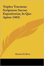 Triplex Tractatus Scripturae Sacrae Expositorius, in Quo Agitur (1663)