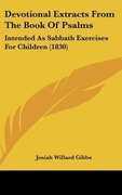Gibbs, Josiah Willard: Devotional Extracts From The Book Of Psalms