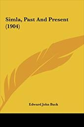 Simla, Past and Present (1904) - Buck, Edward John