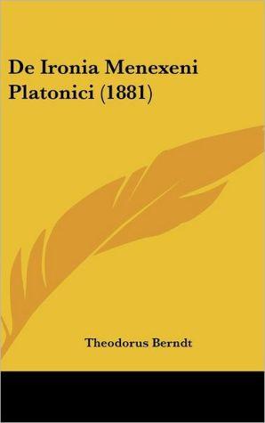De Ironia Menexeni Platonici (1881) - Theodorus Berndt