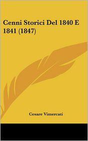 Cenni Storici Del 1840 E 1841 (1847) - Cesare Vimercati