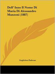 Dell' Inno Il Nome Di Maria Di Alessandro Manzoni (1887) - Guglielmo Padovan