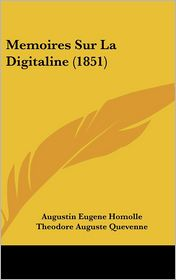 Memoires Sur La Digitaline (1851)