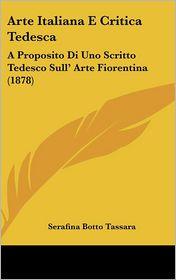 Arte Italiana E Critica Tedesca: A Proposito Di Uno Scritto Tedesco Sull' Arte Fiorentina (1878) - Serafina Botto Tassara