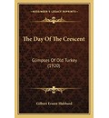 The Day of the Crescent - Gilbert Ernest Hubbard