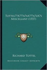 Tottel s Miscellany (1557) - Richard Tottel (Editor)