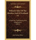 Wilson's Tales of the Borders and of Scotland V1 - John MacKay Wilson