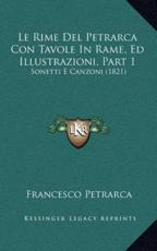 Le Rime del Petrarca Con Tavole in Rame, Ed Illustrazioni, Part 1 - Professor Francesco Petrarca