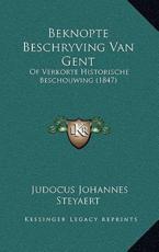 Beknopte Beschryving Van Gent - Judocus Johannes Steyaert