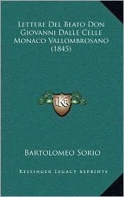 Lettere del Beato Don Giovanni Dalle Celle Monaco Vallombrosano (1845)