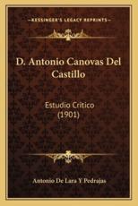 D. Antonio Canovas del Castillo - Antonio De Lara y Pedrajas