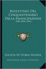 Bollettino del Cinquantenario Della Emancipazione: 1848-1898 (1898)