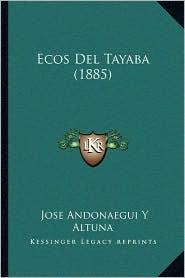 Ecos del Tayaba (1885) - Jose Andonaegui y. Altuna