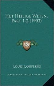 Het Heilige Weten, Part 1-2 (1903) - Louis Couperus