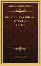 Medicorum Auxiliorum Dexter Usus (1537) - Franz Emerich
