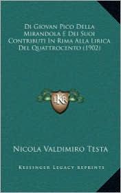 Di Giovan Pico Della Mirandola E Dei Suoi Contributi In Rima Alla Lirica Del Quattrocento (1902) - Nicola Valdimiro Testa