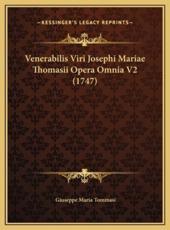 Venerabilis Viri Josephi Mariae Thomasii Opera Omnia V2 (174venerabilis Viri Josephi Mariae Thomasii Opera Omnia V2 (1747) 7) - Giuseppe Maria Tommasi