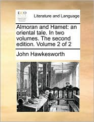 Almoran and Hamet: an oriental tale. In two volumes. The second edition. Volume 2 of 2 - John Hawkesworth