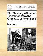 The Odyssey of Homer. Translated from the Greek. ... Volume 2 of 5