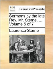 Sermons by the late Rev. Mr. Sterne. ... Volume 5 of 7 - Laurence Sterne
